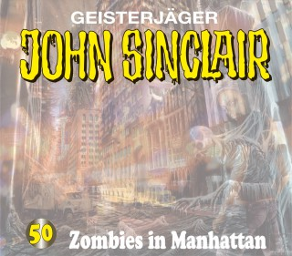 Jason Dark: John Sinclair, Folge 50: Zombies in Manhattan