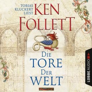 Ken Follett: Die Tore der Welt (Ungekürzt)