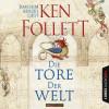 Ken Follett: Die Tore der Welt (Gekürzt)