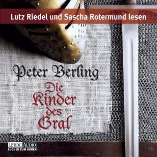 Peter Berling: Die Kinder des Gral