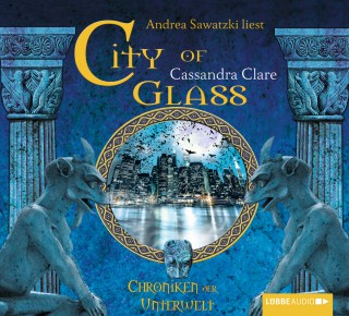Cassandra Clare: City of Glass (Bones III) - Chroniken der Unterwelt