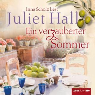 Juliet Hall: Ein verzauberter Sommer