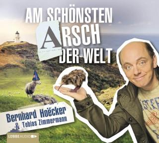 Bernhard Hoecker: Am schönsten Arsch der Welt