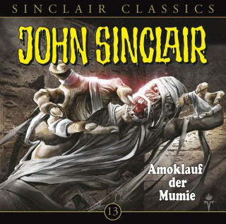 Jason Dark: John Sinclair - Classics, Folge 13: Amoklauf der Mumie