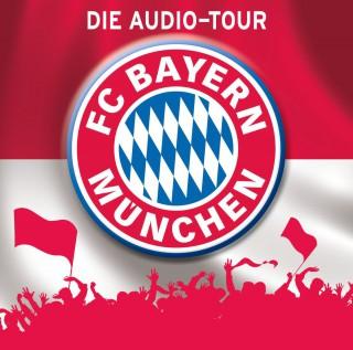 Martin Maria Schwarz, Natascha Blotzki: FC Bayern München - Die Audio-Tour