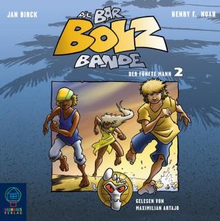 Henry F. Noah: Die Bar-Bolz-Bande, Folge 2: Der fünfte Mann