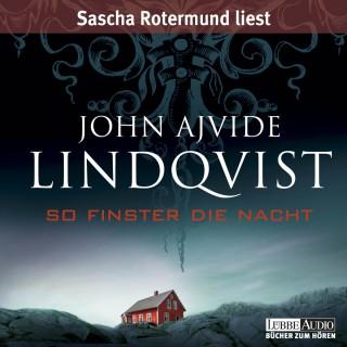 John Ajvide Lindqvist: So finster die Nacht
