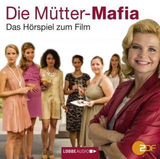 Kerstin Gier: Die Mütter-Mafia - Hörspiel zum ZDF-Fernsehfilm