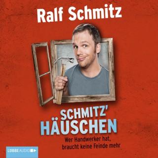 Ralf Schmitz: Schmitz' Häuschen - Wer Handwerker hat, braucht keine Feinde mehr