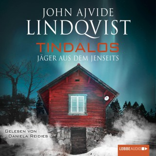John Ajvide Lindqvist: Tindalos - Jäger aus dem Jenseits