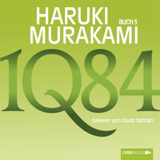 Haruki Murakami: 1Q84 - Buch 3 (Ungekürzt)