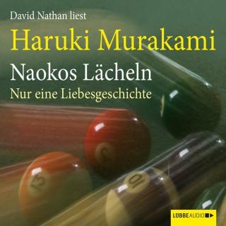 Haruki Murakami: Naokos Lächeln - Nur eine Liebesgeschichte (Ungekürzt)