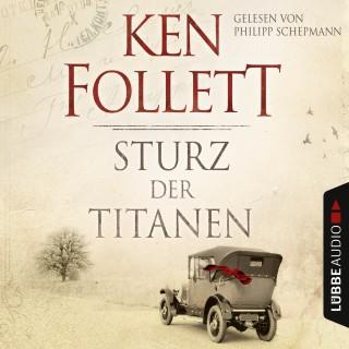 Ken Follett: Sturz der Titanen - Die Jahrhundert-Saga (Ungekürzt)