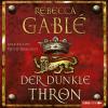 Rebecca Gablé: Der dunkle Thron (Ungekürzt)