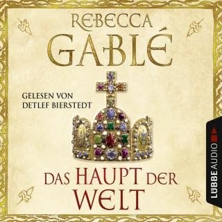 Rebecca Gablé: Das Haupt der Welt (Ungekürzt)