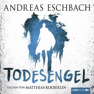 Andreas Eschbach: Todesengel (ungekürzt)