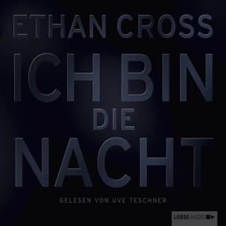 Ethan Cross: Ich bin die Nacht (ungekürzt)
