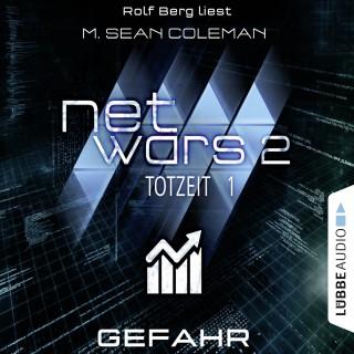 M. Sean Coleman: Netwars, Staffel 2: Totzeit, Folge 1: Gefahr