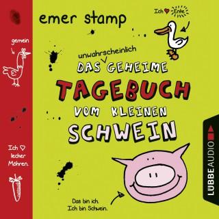 Emer Stamp: Das unwahrscheinlich geheime Tagebuch vom kleinen Schwein