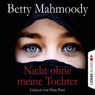 Betty Mahmoody: Nicht ohne meine Tochter