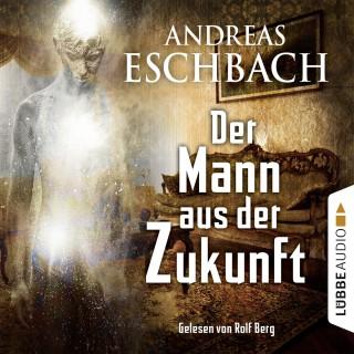 Andreas Eschbach: Der Mann aus der Zukunft