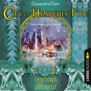 Cassandra Clare: City of Heavenly Fire - Chroniken der Unterwelt