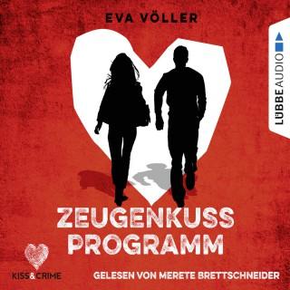 Eva Völler: Kiss & Crime, Band 1: Zeugenkussprogramm