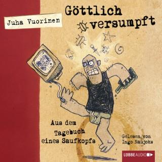 Juha Vuorinen: Göttlich versumpft - Aus dem Tagebuch eines Saufkopfs (Ungekürzt)