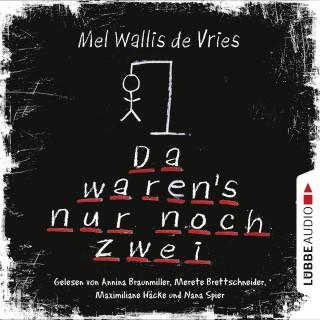 Mel Wallis de Vries: Da waren's nur noch zwei