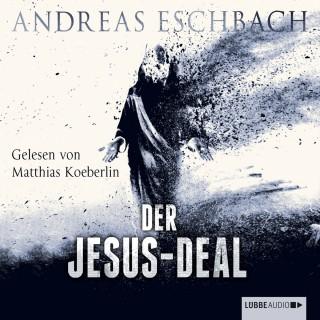 Andreas Eschbach: Der Jesus-Deal (Ungekürzt)