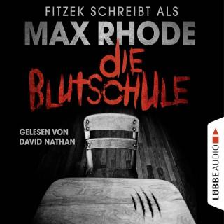 Max Rhode, Sebastian Fitzek: Die Blutschule