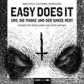 Sebastian Andrej Schweizer: Easy Does It - CRO, die Maske und der ganze Rest (Ungekürzte Lesung)