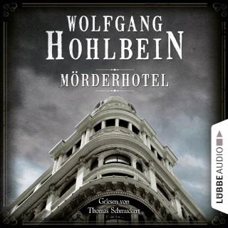 Wolfgang Hohlbein: Mörderhotel - Der ganz und gar unglaubliche Fall des Herman Webster Mudgett