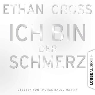 Ethan Cross: Ich bin der Schmerz