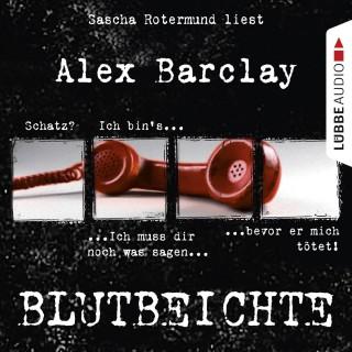 Alex Barclay: Blutbeichte