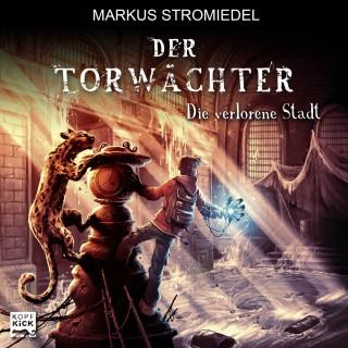 Markus Stromiedel: Der Torwächter, Teil 2: Die verlorene Stadt