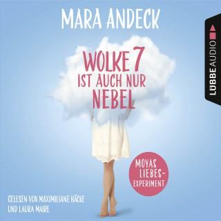 Mara Andeck: Wolke 7 ist auch nur Nebel - Moyas Liebesexperiment