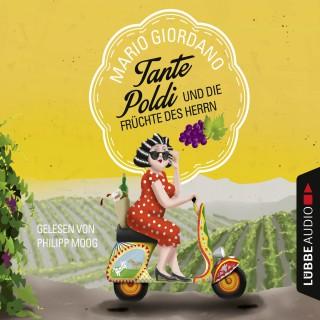 Mario Giordano: Tante Poldi und die Früchte des Herrn