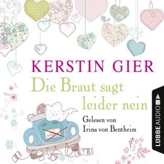 Kerstin Gier: Die Braut sagt leider nein