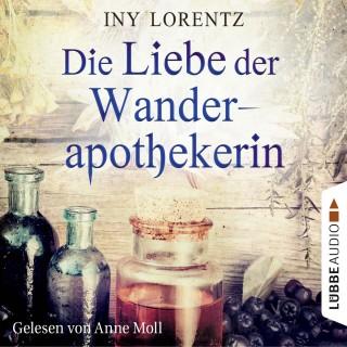 Iny Lorentz: Die Liebe der Wanderapothekerin