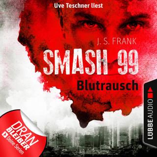 J. S. Frank: Blutrausch - Smash99, Folge 1 (Ungekürzt)