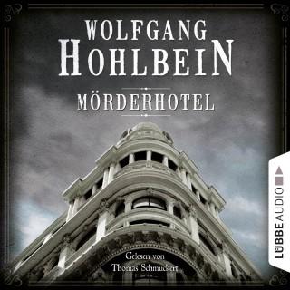 Wolfgang Hohlbein: Mörderhotel - Der ganz und gar unglaubliche Fall des Herman Webster Mudgett (Ungekürzt)