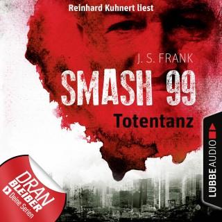 J. S. Frank: Totentanz - Smash99, Folge 2 (Ungekürzt)