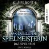 Claire North: Das Duell der Spielmeisterin - Die Spielhaus-Trilogie, Novelle 3