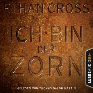 Ethan Cross: Ich bin der Zorn - Ein Shepherd Thriller 4