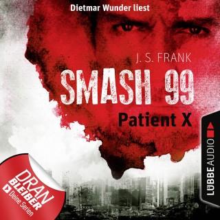 J. S. Frank: Patient X - Smash99, Folge 3 (Ungekürzt)