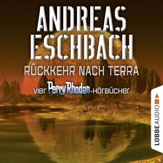 Andreas Eschbach: Rückkehr nach Terra - Vier Perry Rhodan-Hörbücher, Der Gesang der Stille / Die Rückkehr / Die Falle von Dhogar / Der Techno-Mond (Ungekürzt)