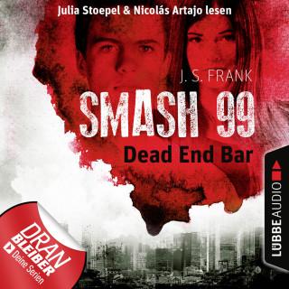J. S. Frank: Dead End Bar - Smash99, Folge 5 (Ungekürzt)