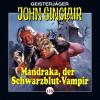 Jason Dark: John Sinclair, Folge 113: Mandraka, der Schwarzblut-Vampir