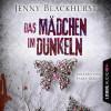 Jenny Blackhurst: Das Mädchen im Dunkeln - Psychothriller (Gekürzt)